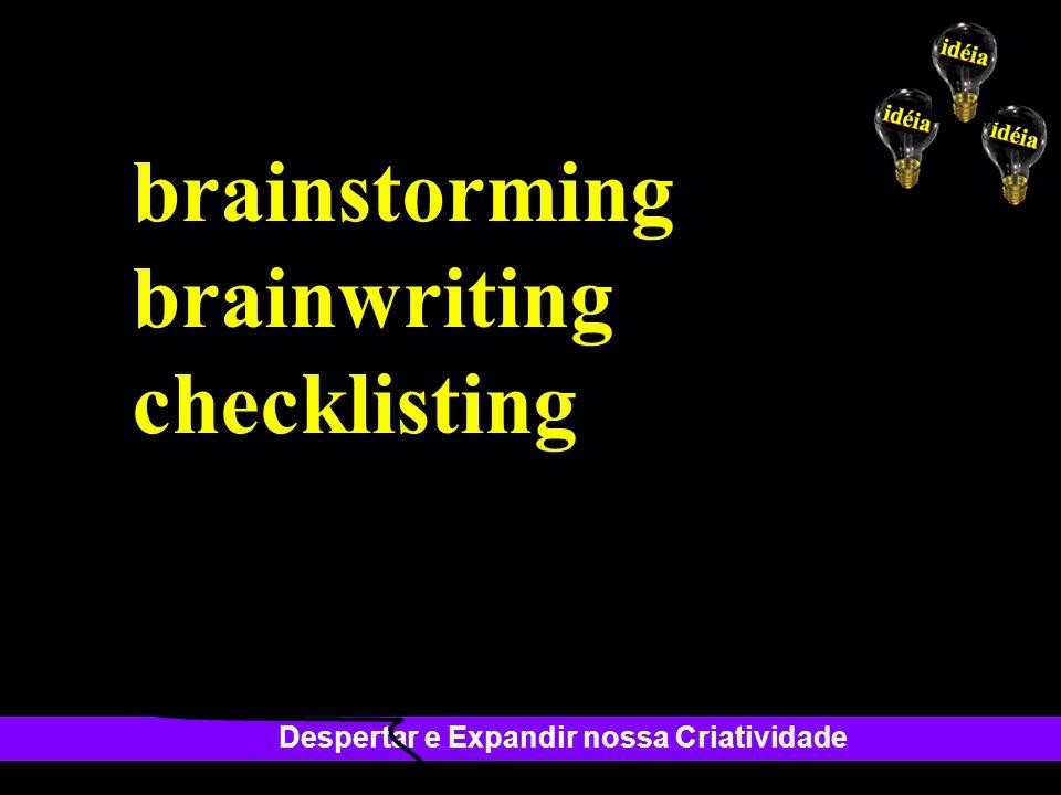 Despertar e Expandir nossa Criatividade brainstorming brainwriting checklisting