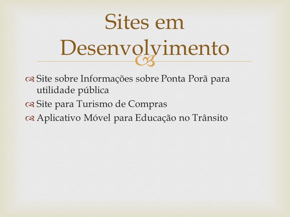 Site sobre Informações sobre Ponta Porã para utilidade pública Site para Turismo de Compras Aplicativo Móvel para Educação no Trânsito Sites em Desenv
