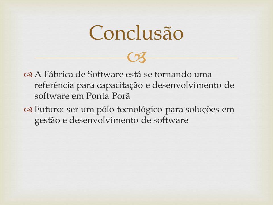 A Fábrica de Software está se tornando uma referência para capacitação e desenvolvimento de software em Ponta Porã Futuro: ser um pólo tecnológico par