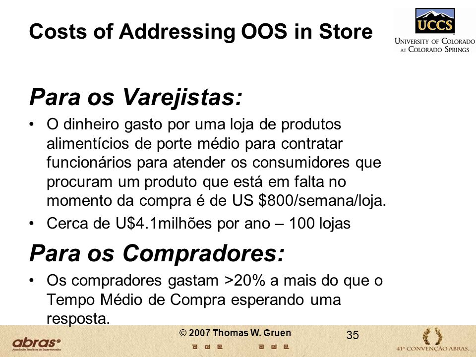 Costs of Addressing OOS in Store Para os Varejistas: O dinheiro gasto por uma loja de produtos alimentícios de porte médio para contratar funcionários