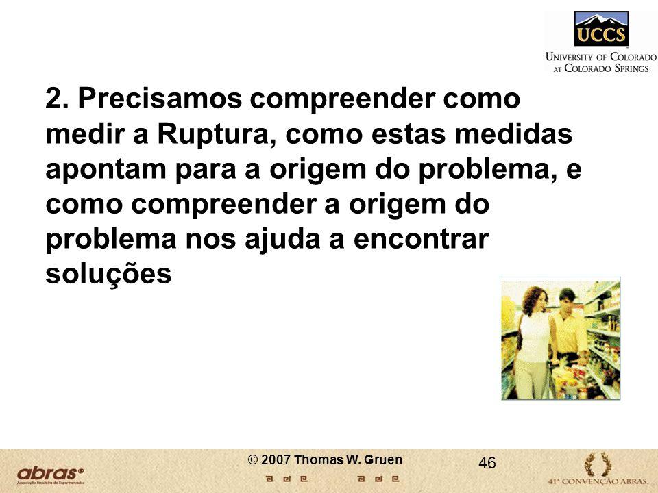 2. Precisamos compreender como medir a Ruptura, como estas medidas apontam para a origem do problema, e como compreender a origem do problema nos ajud