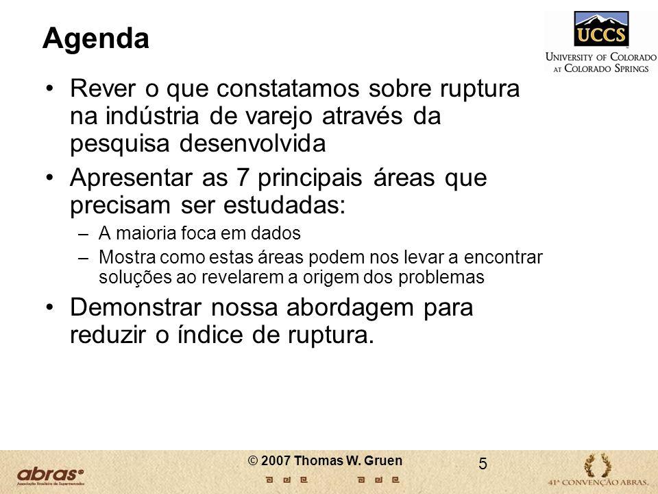 Agenda Rever o que constatamos sobre ruptura na indústria de varejo através da pesquisa desenvolvida Apresentar as 7 principais áreas que precisam ser