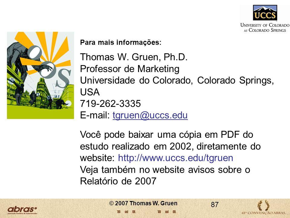 Para mais informações: Thomas W. Gruen, Ph.D. Professor de Marketing Universidade do Colorado, Colorado Springs, USA 719-262-3335 E-mail: tgruen@uccs.