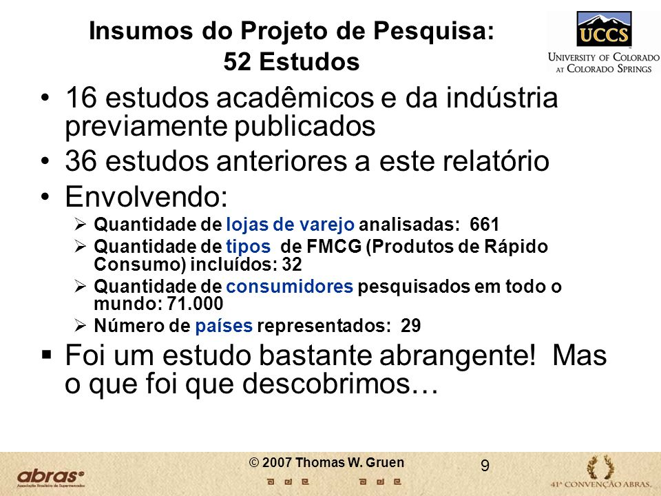 Resumo do Estudo de Aderência ao POG Todas as categorias apresentaram uma relação estatísticamente significativa entre a Aderência ao Planograma e a Disponibilidade na Gôndola (efeito é 1% : 0,1%) Com alta aderência o benefício é muito pequeno 80 © 2007 Thomas W.