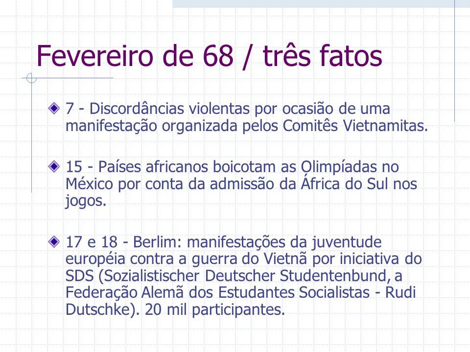 Fevereiro de 68 / três fatos 7 - Discordâncias violentas por ocasião de uma manifestação organizada pelos Comitês Vietnamitas. 15 - Países africanos b