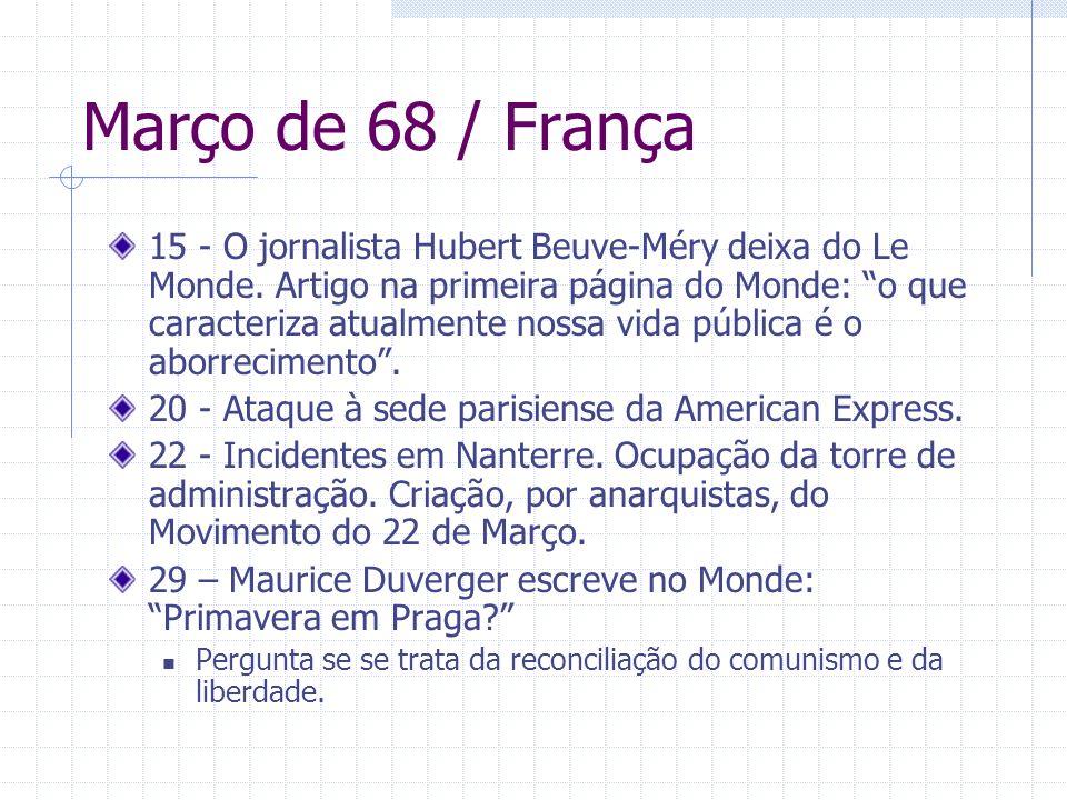 Março de 68 / França 15 - O jornalista Hubert Beuve-Méry deixa do Le Monde. Artigo na primeira página do Monde: o que caracteriza atualmente nossa vid