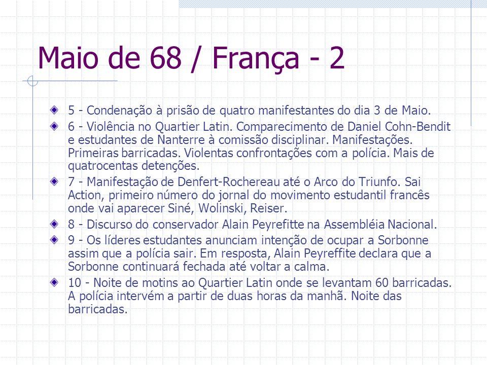 Maio de 68 / França - 2 5 - Condenação à prisão de quatro manifestantes do dia 3 de Maio. 6 - Violência no Quartier Latin. Comparecimento de Daniel Co