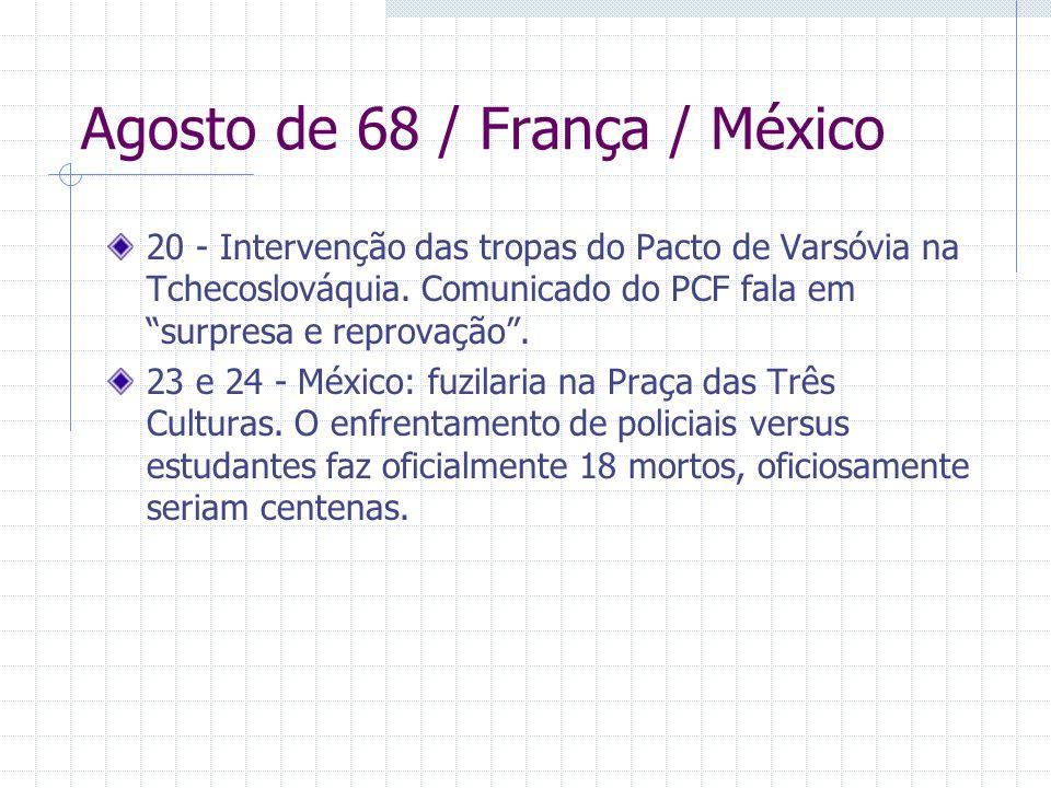Agosto de 68 / França / México 20 - Intervenção das tropas do Pacto de Varsóvia na Tchecoslováquia. Comunicado do PCF fala em surpresa e reprovação. 2