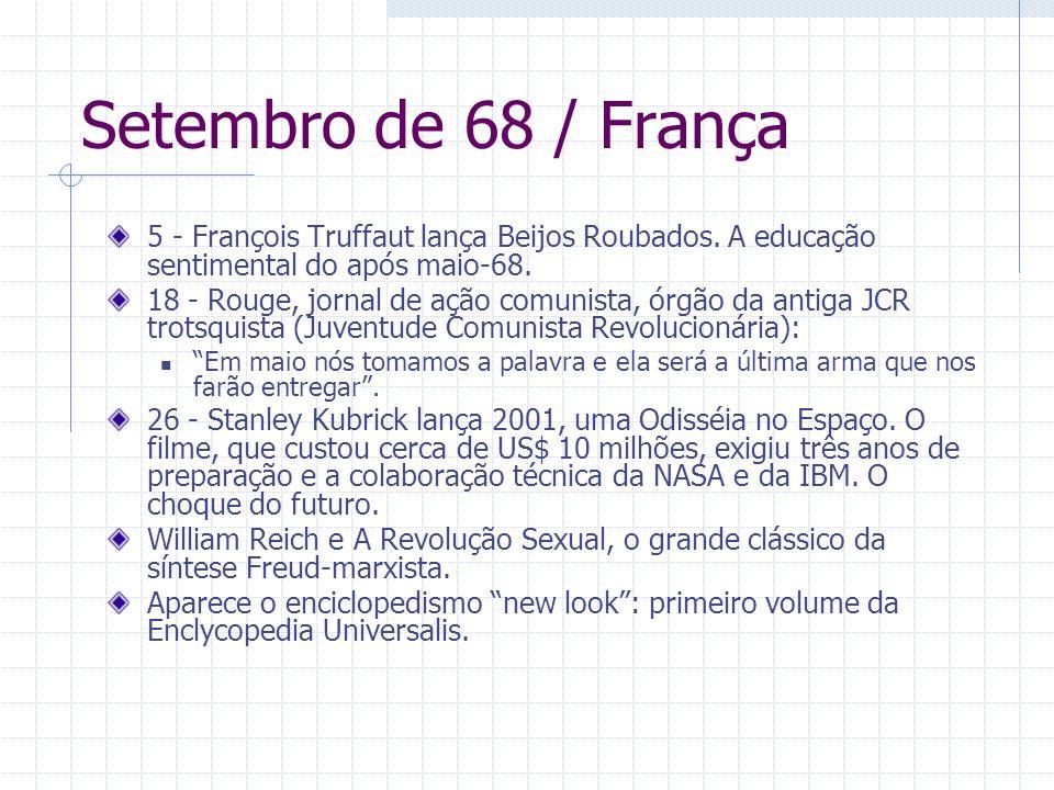 Setembro de 68 / França 5 - François Truffaut lança Beijos Roubados. A educação sentimental do após maio-68. 18 - Rouge, jornal de ação comunista, órg