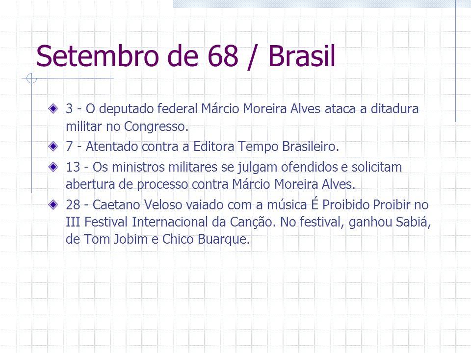 Setembro de 68 / Brasil 3 - O deputado federal Márcio Moreira Alves ataca a ditadura militar no Congresso. 7 - Atentado contra a Editora Tempo Brasile