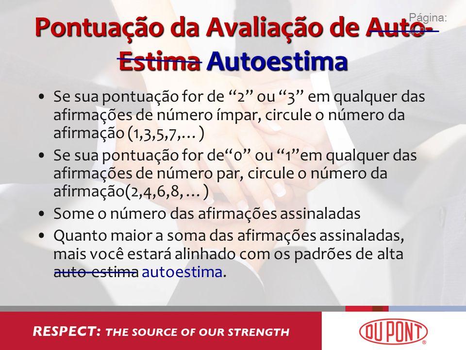 Pontuação da Avaliação de Auto- Estima Autoestima Se sua pontuação for de 2 ou 3 em qualquer das afirmações de número ímpar, circule o número da afirm