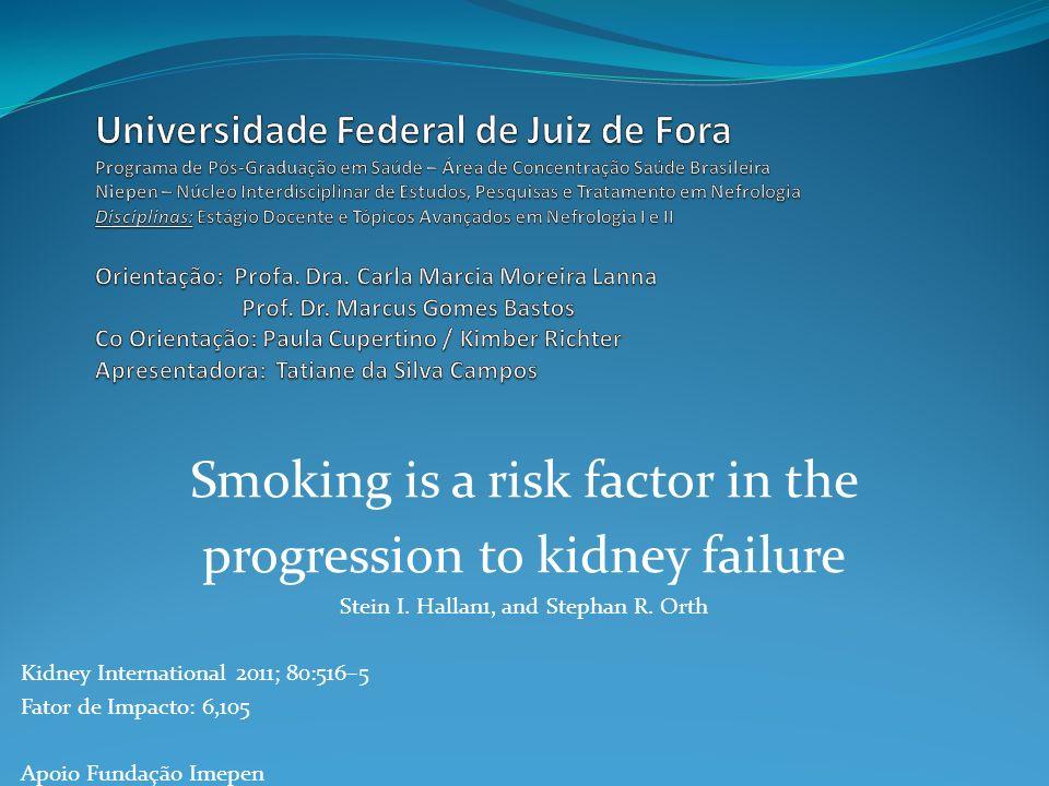 Introdução Aumento da prevalência de DRC e de pacientes evoluindo para o estágio final da doença; Detecção de Fatores de Risco; Tabagismo fator de risco para Doença Cardiovascular e DRC