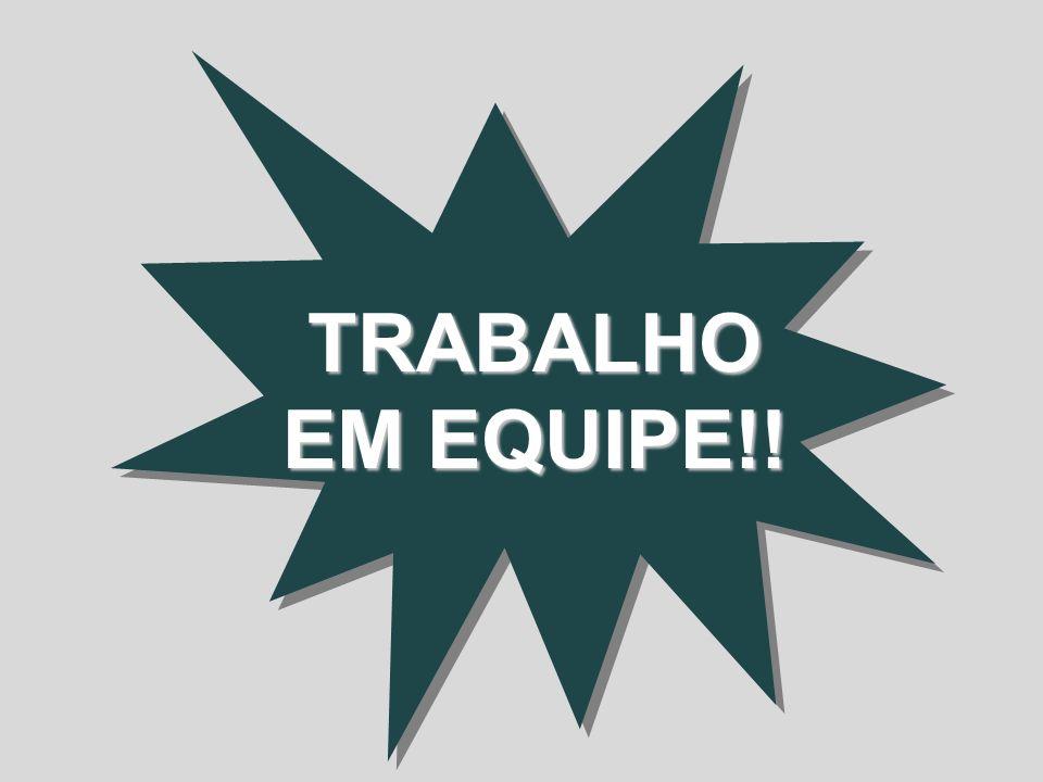 TRABALHO EM EQUIPE!!