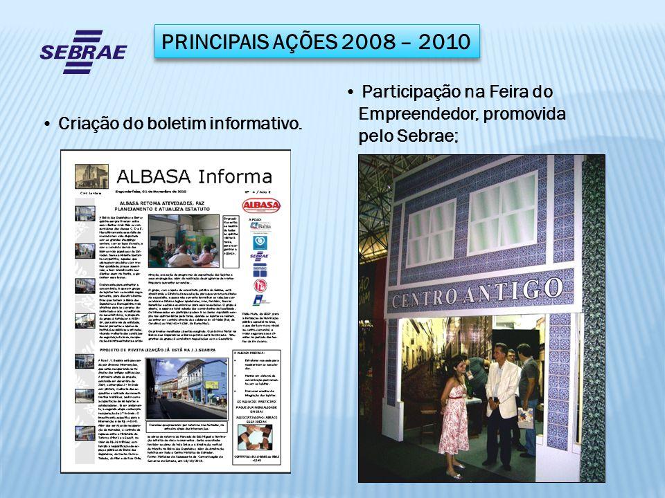 PRINCIPAIS AÇÕES 2008 – 2010 Criação do boletim informativo. Participação na Feira do Empreendedor, promovida pelo Sebrae;