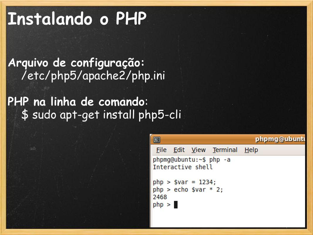 20 Instalando o PHP Arquivo de configuração: /etc/php5/apache2/php.ini PHP na linha de comando: $ sudo apt-get install php5-cli