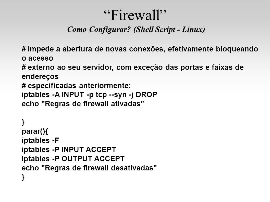 # Impede a abertura de novas conexões, efetivamente bloqueando o acesso # externo ao seu servidor, com exceção das portas e faixas de endereços # espe