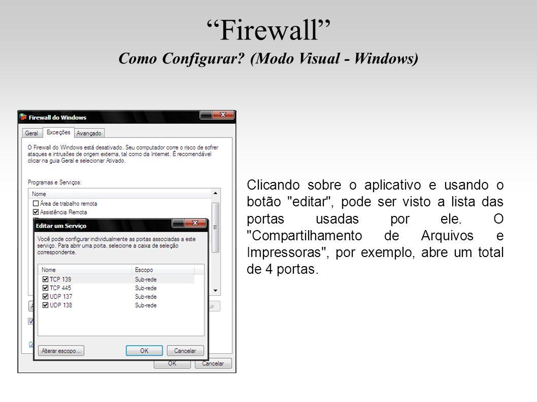Firewall Como Configurar? (Modo Visual - Windows) Clicando sobre o aplicativo e usando o botão