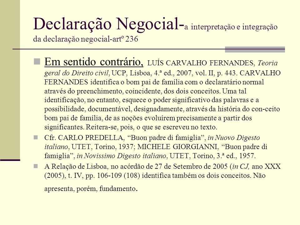 Declaração Negocial- a interpretação e integração da declaração negocial-artº 236 Em sentido contrário, LUÍS CARVALHO FERNANDES, Teoria geral do Direi