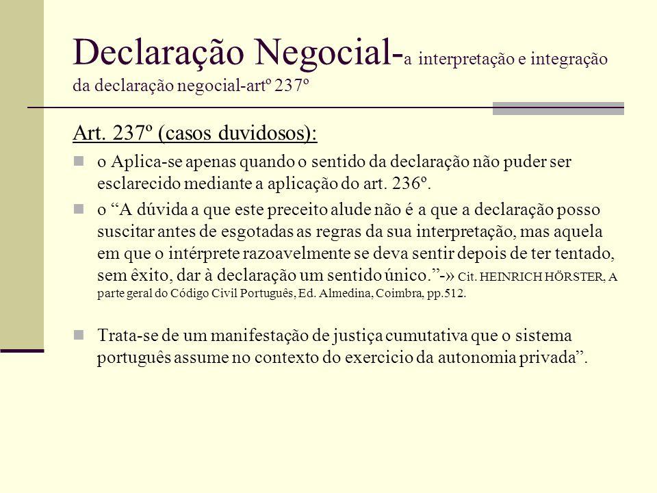 Declaração Negocial- a interpretação e integração da declaração negocial-artº 237º Art. 237º (casos duvidosos): o Aplica-se apenas quando o sentido da
