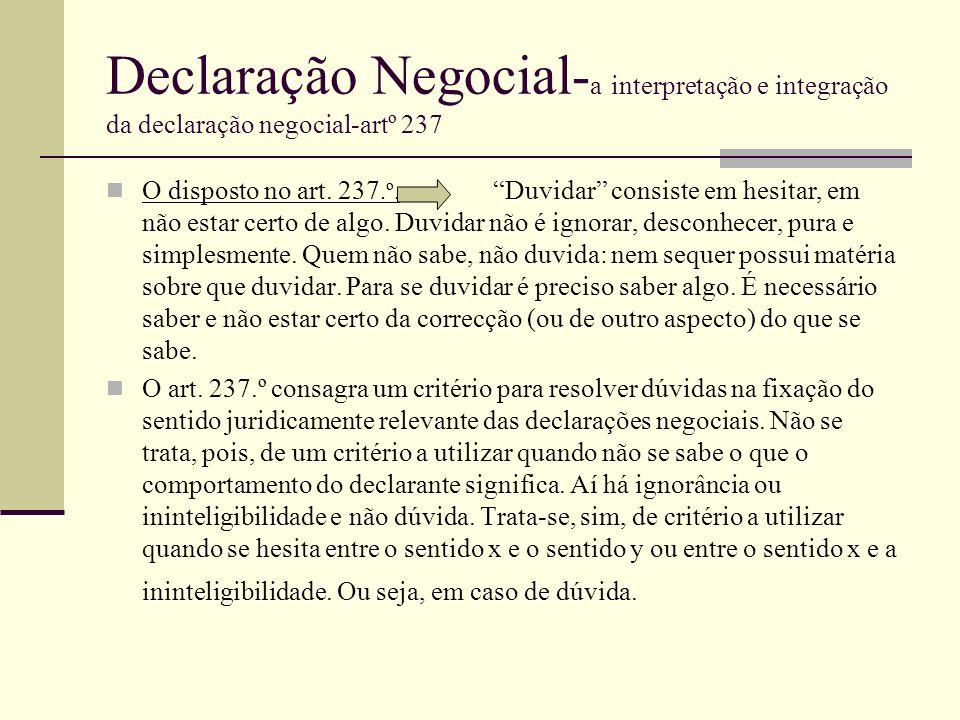 Declaração Negocial- a interpretação e integração da declaração negocial-artº 237 O disposto no art. 237.º. Duvidar consiste em hesitar, em não estar