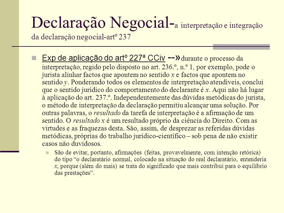 Declaração Negocial- a interpretação e integração da declaração negocial-artº 237 Exp de aplicação do artº 227ª CCiv --» durante o processo da interpr