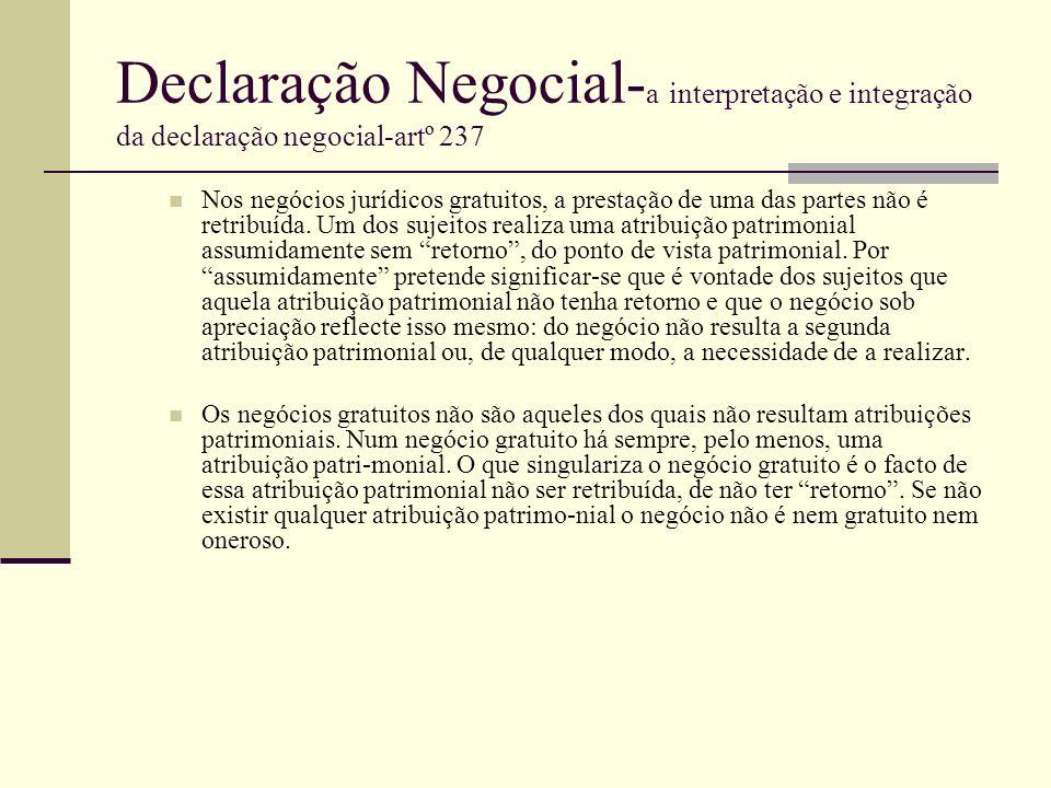 Declaração Negocial- a interpretação e integração da declaração negocial-artº 237 Nos negócios jurídicos gratuitos, a prestação de uma das partes não