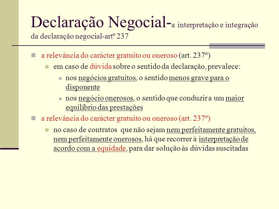 Declaração Negocial- a interpretação e integração da declaração negocial-artº 237 a relevância do carácter gratuito ou oneroso (art. 237º) em caso de