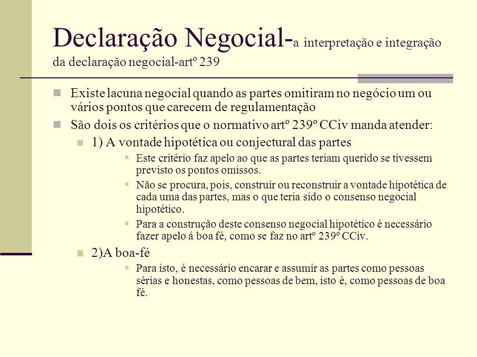 Declaração Negocial- a interpretação e integração da declaração negocial-artº 239 Existe lacuna negocial quando as partes omitiram no negócio um ou vá