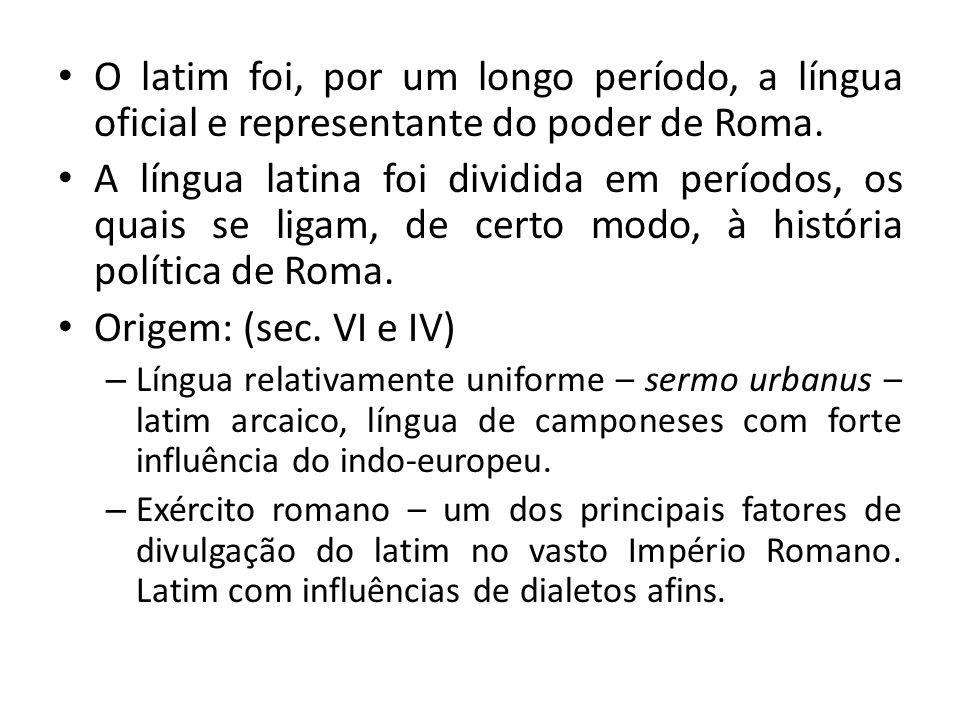 O latim foi, por um longo período, a língua oficial e representante do poder de Roma. A língua latina foi dividida em períodos, os quais se ligam, de
