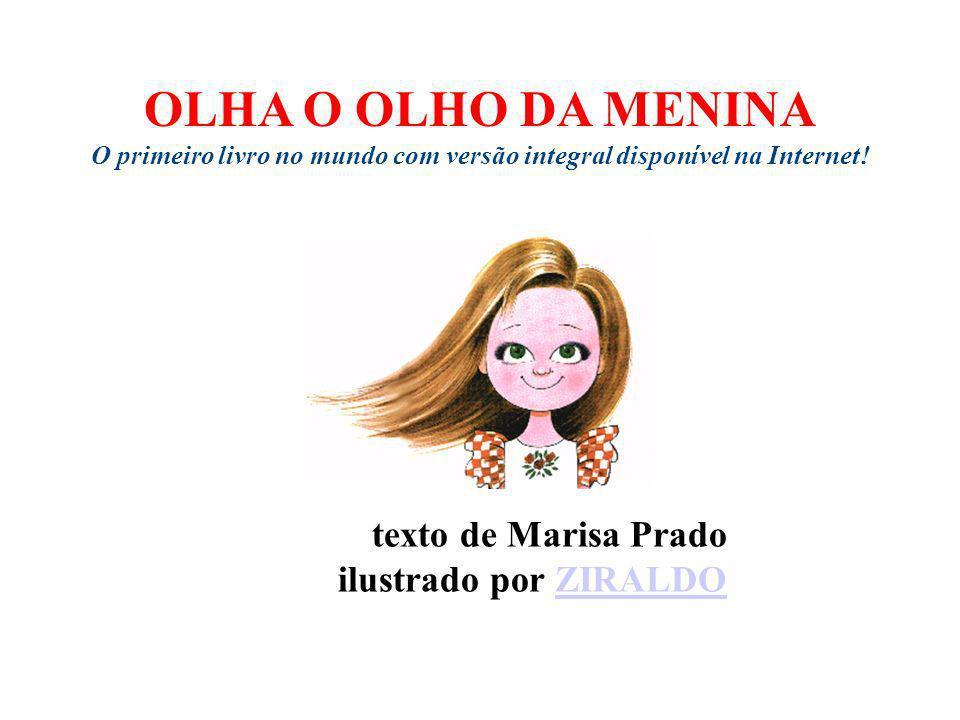 OLHA O OLHO DA MENINA O primeiro livro no mundo com versão integral disponível na Internet.