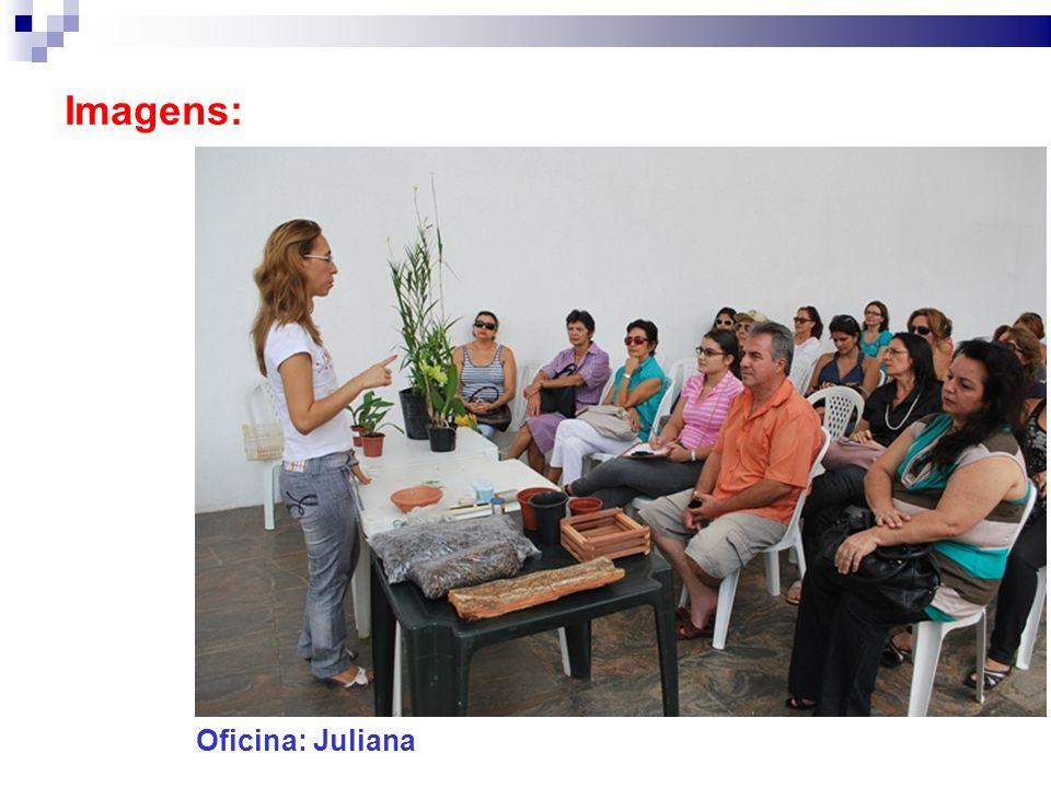 Imagens: Oficina: Juliana