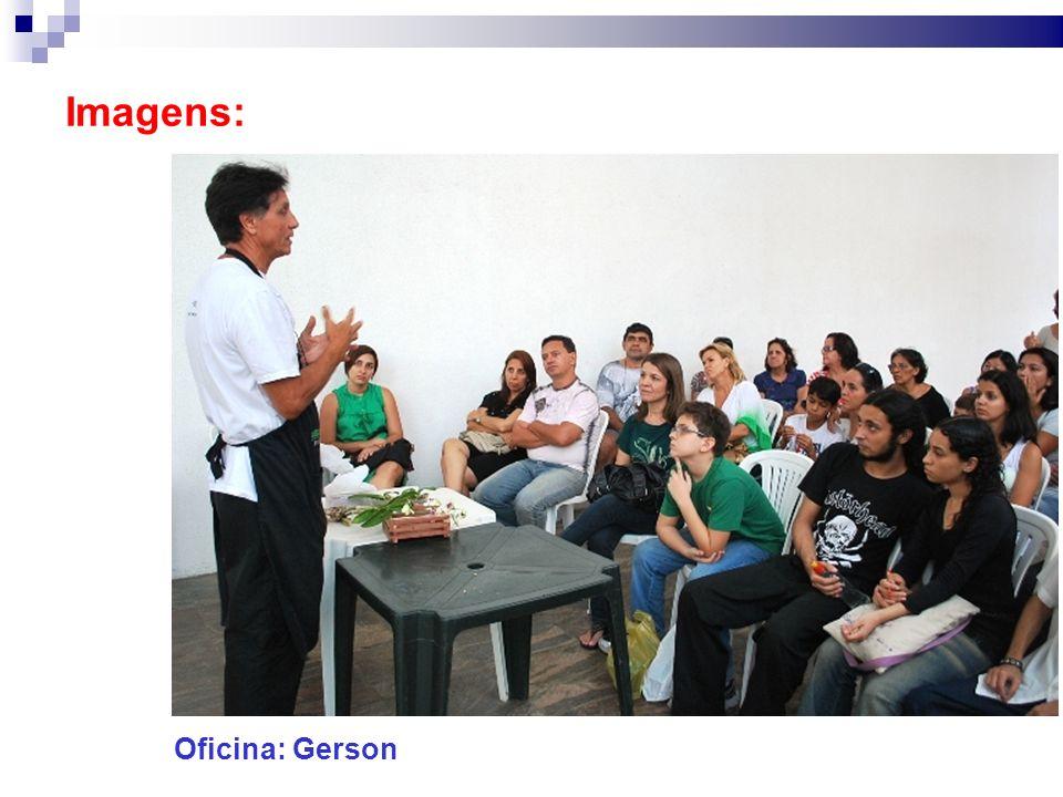 Imagens: Oficina: Gerson