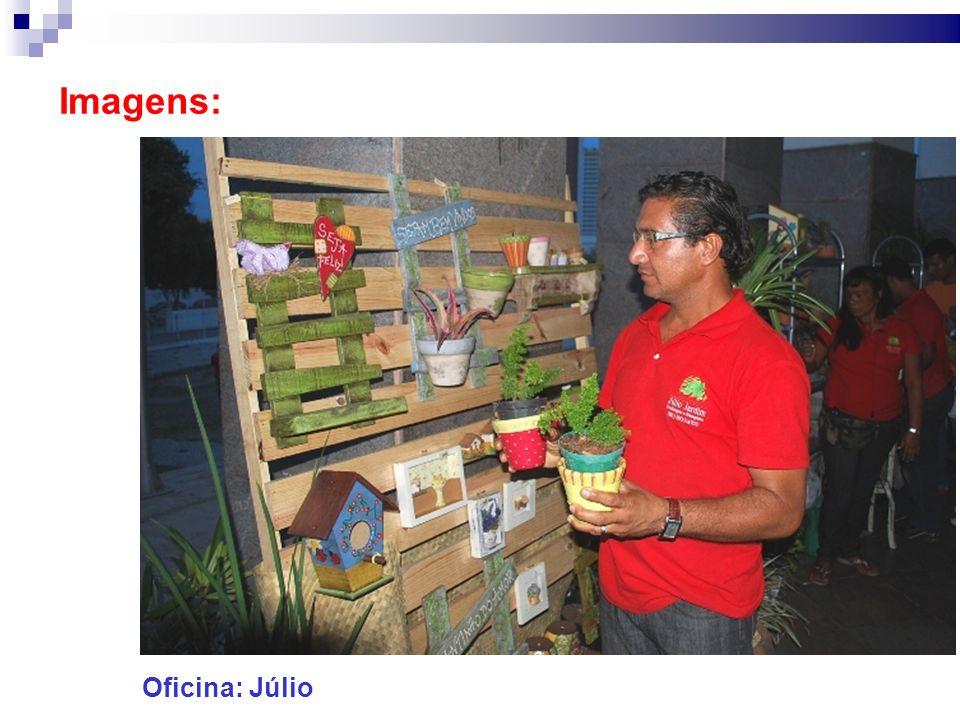 Imagens: Oficina: Júlio