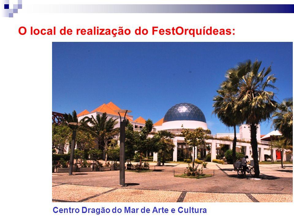 O local de realização do FestOrquídeas: Centro Dragão do Mar de Arte e Cultura