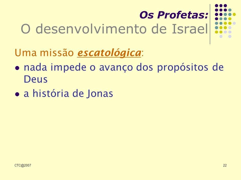 CTC@200722 Os Profetas: O desenvolvimento de Israel Uma missão escatológica: nada impede o avanço dos propósitos de Deus a história de Jonas