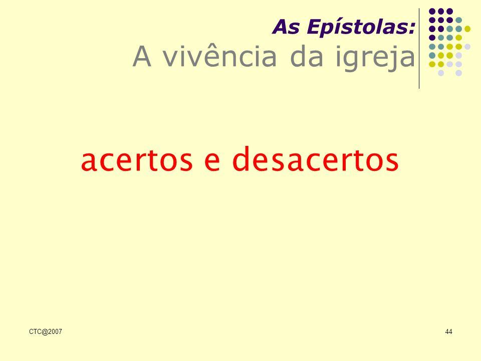 CTC@200744 As Epístolas: A vivência da igreja acertos e desacertos