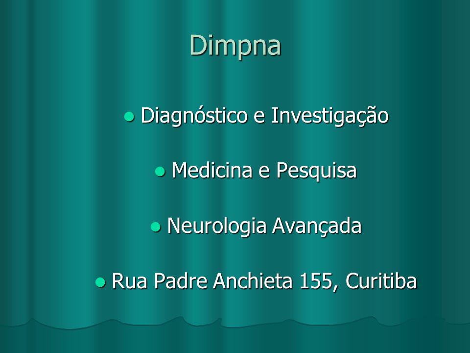 Dimpna Diagnóstico e Investigação Diagnóstico e Investigação Medicina e Pesquisa Medicina e Pesquisa Neurologia Avançada Neurologia Avançada Rua Padre