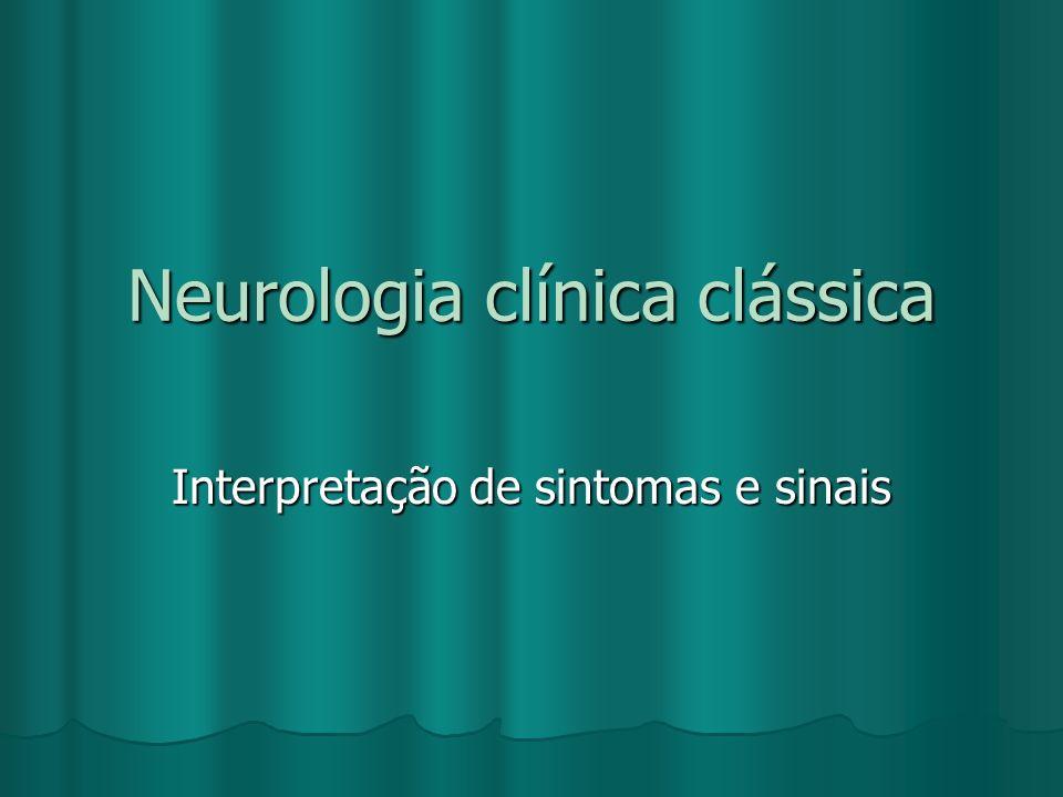 Neurologia clínica clássica Interpretação de sintomas e sinais