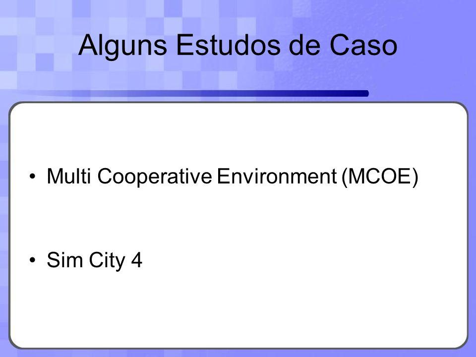 Alguns Estudos de Caso Multi Cooperative Environment (MCOE) Sim City 4
