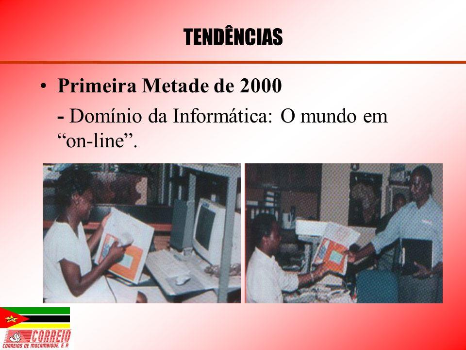 Primeira Metade de 2000 - Domínio da Informática: O mundo em on-line. TENDÊNCIAS