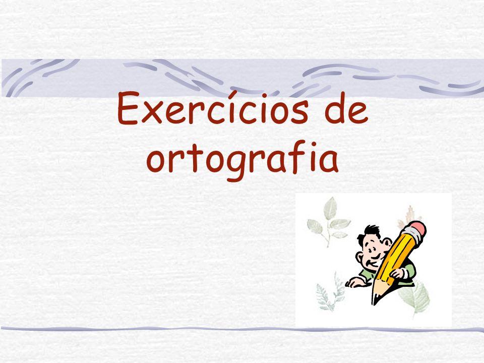 Exercícios de ortografia