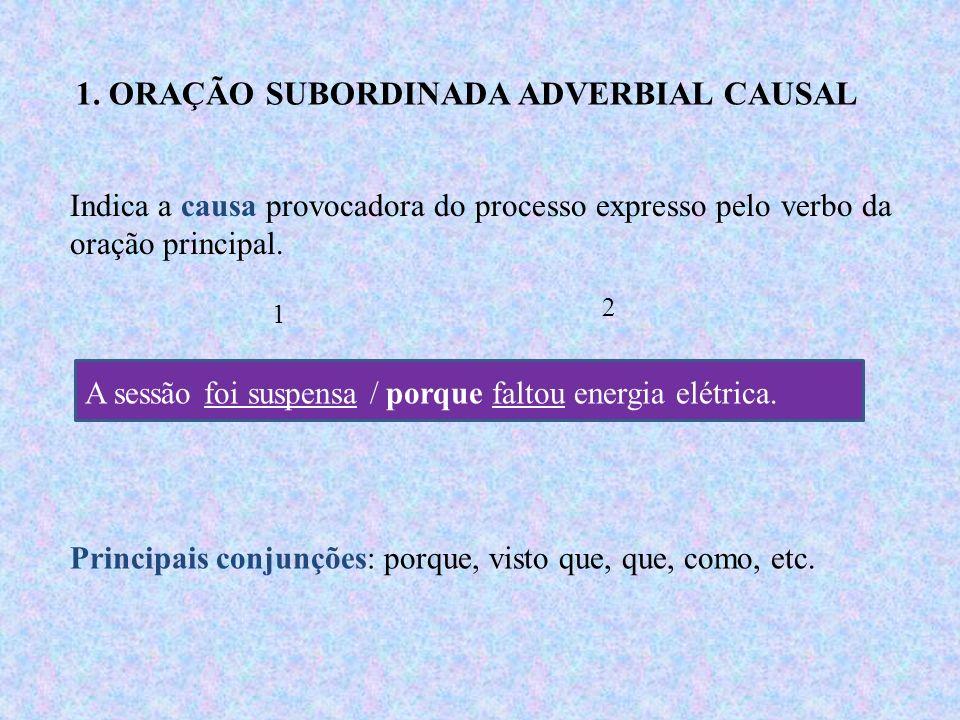 O adjunto adverbial pode ser constituído por uma oração in- teira, como no caso que segue: Observe: Todos chegaram /quando a cerimônia estava começand