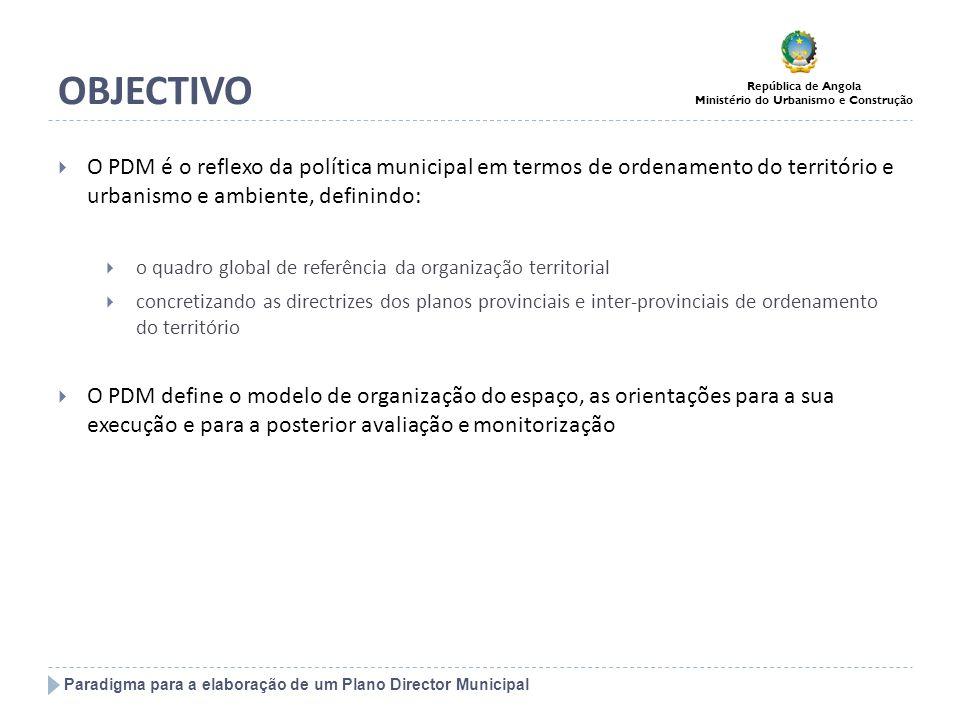 Paradigma para a elaboração de um Plano Director Municipal República de Angola Ministério do Urbanismo e Construção NOTAS PRÉVIAS O PDM é um facilitador dos procedimentos de decisão e orientação para a localização de actividades económicas ou investimentos públicos e privados A elaboração do PDM é um momento de articulação e negociação estreita entre diferentes entidades públicas nacionais e provinciais sobre os problemas, dinâmicas e potencialidades do município O PDM pode representar um momento central de enquadramento e articulação de investimentos de todos os sectores de actividades económicas e sociais Deve ser dada preferência ou prioridade de localização de equipamentos e investimentos aos municípios que possuam PDM aprovado ou em elaboração seguindo as directrizes nacionais de ordenamento do território