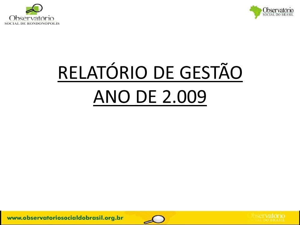 APRESENTAÇÃO A finalidade principal é a criação do Observatório Social de Rondonópolis (MT) até Novembro de 2.009, com representantes da Sociedade Civil Organizada, executivos e profissionais liberais, sem vinculação político- partidária