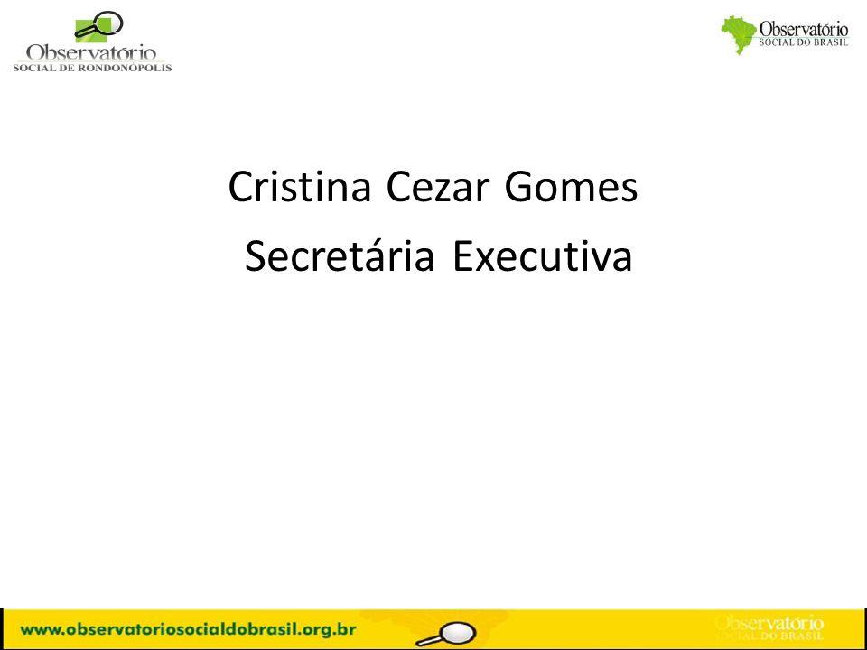 Cristina Cezar Gomes Secretária Executiva