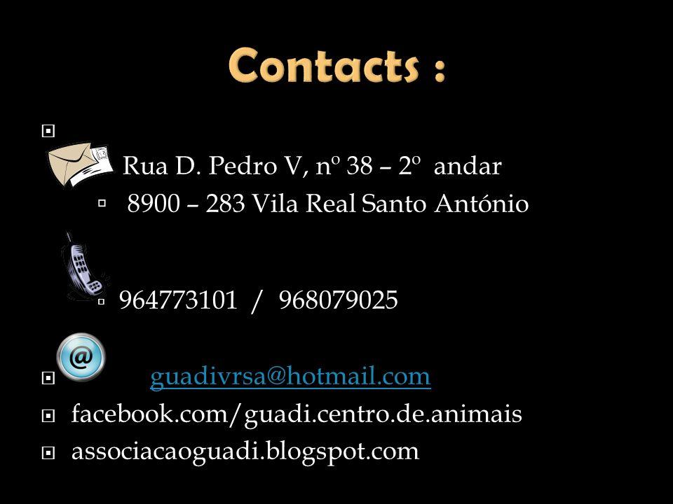 Rua D. Pedro V, nº 38 – 2º andar 8900 – 283 Vila Real Santo António 964773101 / 968079025 guadivrsa@hotmail.com facebook.com/guadi.centro.de.animais a