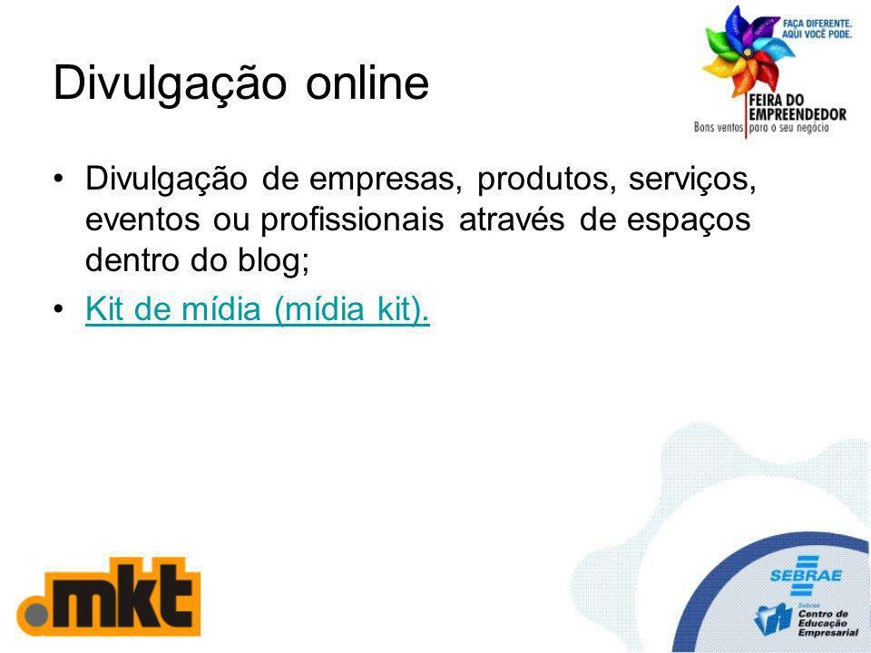 Divulgação online Divulgação de empresas, produtos, serviços, eventos ou profissionais através de espaços dentro do blog; Kit de mídia (mídia kit).