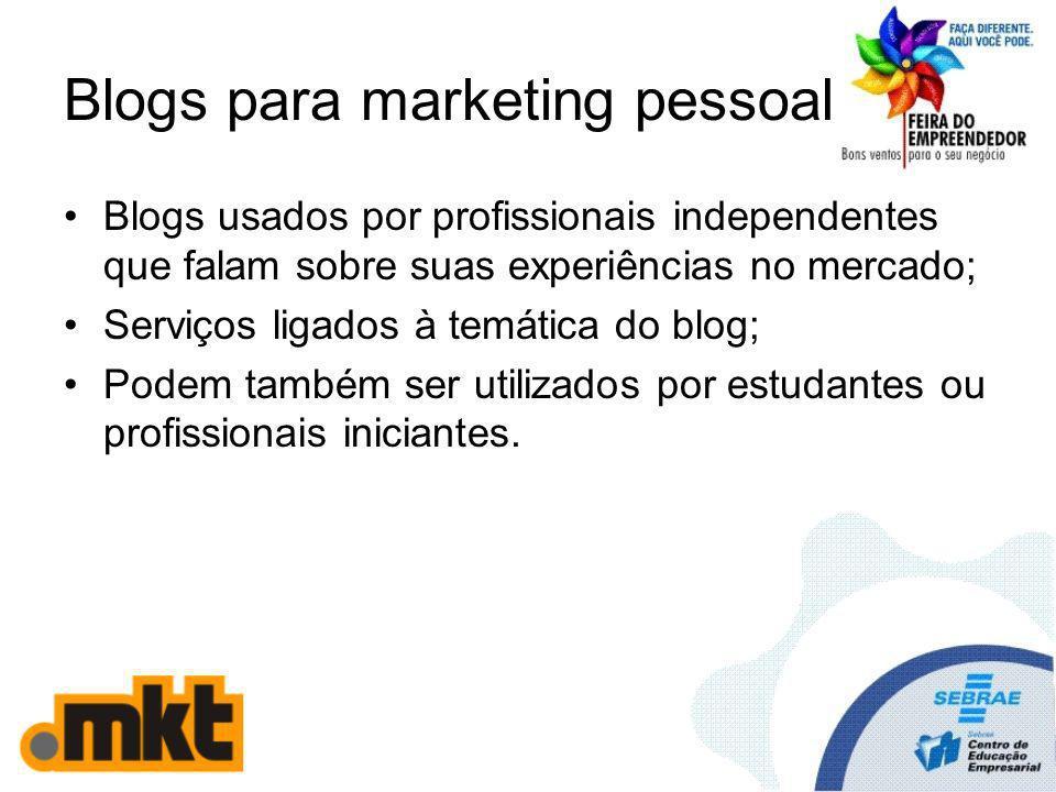 Blogs para marketing pessoal Blogs usados por profissionais independentes que falam sobre suas experiências no mercado; Serviços ligados à temática do