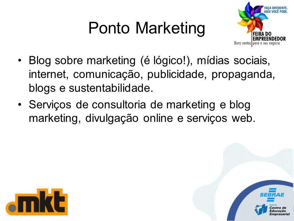 Ponto Marketing Blog sobre marketing (é lógico!), mídias sociais, internet, comunicação, publicidade, propaganda, blogs e sustentabilidade. Serviços d