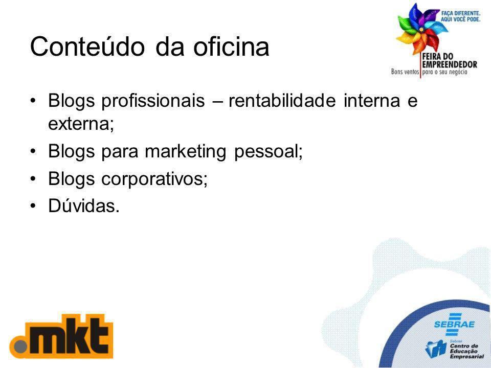 Blogs para marketing pessoal Blogs usados por profissionais independentes que falam sobre suas experiências no mercado; Serviços ligados à temática do blog; Podem também ser utilizados por estudantes ou profissionais iniciantes.